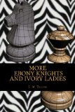 More Ebony Knights and Ivory Ladies (Ebony and Ivory) (Volume 2)