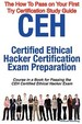 Ceh Certified Ethical Hacker Certification Exam Preparation Course In A Book For Passing The Ceh Certified Ethical Hacker Exam -