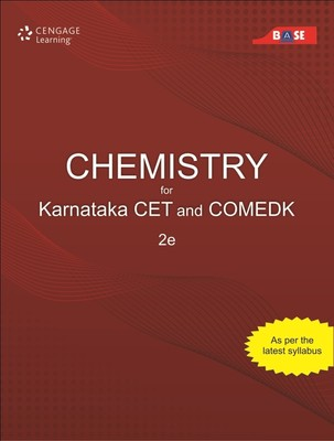 Chemistry for Karnataka CET and Comedk - BASE: 2nd Edition