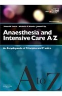 Anaesthesia & Intensive Care A To Z An Ency Of Principles & Practice