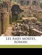 Les âmes mortes, roman; (French Edition)