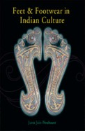 Feet & Footwear In Indian Culture