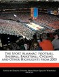The Sport Almanac: Football, Baseball, Basketball, Cycling, and Other Highlights from 2005