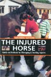 The Injured Horse: Hands-On Methods for Managing & Treating Injuries