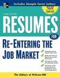 Resumes For Re-Entering The Job Market (Professional Resumes Series)