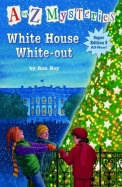 White House White Out A To Z Mysteries Super      Edition 3 All New