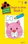 Begin To Write Book 2 Age 3+ - Learning At Home   Series 1
