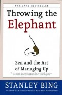 Throwing The Elephant - Zen & The Art Of Managing  Up