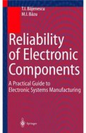 Reliability Of Electronic Components A Practical Guide To Electronic Systems Manufacturing