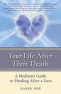 Your Life After Their Death: A Medium's Guide to Healing After a Loss