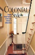 Colonial Style: Creating Classic Interiors in Your Cape, Colonial