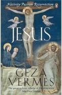 Jesus - Nativity, Passion, Resurrection