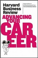 Harvard Business Review : Advancing Your Career