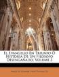El Evangelio En Triunfo Historia de Un Fil Sofo Desenga ADO, Volume 3