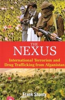 The Nexus: International Terrorism and Drug Trafficking from Afganistan