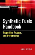 Synthetic Fuels Handbook Properties Process & Performance