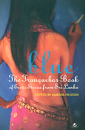 Blue : The Tranquebar Book Of Erotic Stories Form Srilanka