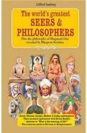Worlds Greatest Seers & Philosophers Plus The Philosophy Of Bhagavad Gita