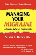 Managing Your Migraine A Migraine Sufferers       Practical Guide