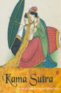 Kama Sutra : The Art Of Love In Ancient Urban India