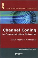 Channel Coding In Communication Networks From Theory To Turbocodes
