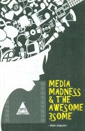 Media Madness & The Awesome 3 Some