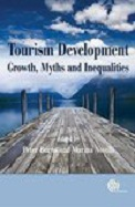 Tourism Development : Growth Myths & Inequalities
