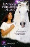 Le voyage initiatique d'Elena: Une rencontre au-delà du Temps et des Mondes (French Edition)