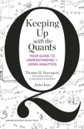 Keeping Up With The Quants : Your Guide To Understanding + Using Analytics