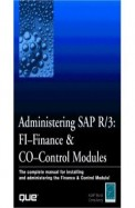 Administering Sap R/3 The Fi-Finacial Accounting & Co-Controlling Modules