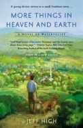 More Things in Heaven and Earth: A Novel of Watervalley