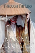 Through the Lens: National Geographic Greatest Photographs