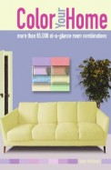 Color Your Home More Than 65000 At A Glance Room Combinations