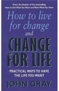 How To Live For Change & Change For Life