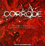 Corrode: An Artist's Response To Acid Violence In South Asia (Roli Books)