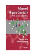 Advanced Organic Chemistry Part B : Reactions & Synthesis