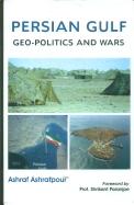 Persian Gulf Geo Politics & Wars