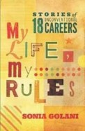 My Life My Rules : Stories Of 18 Unconventional Careers