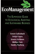 Ecomanagement - The Elmwood Guide To Ecological    Auditing & Sustainable Business