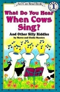 What Do You Hear When Cows Sing & Other Silly Riddles 1 An I Can Read