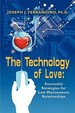 The Technology Of Love: Successful Strategies For Low Maintenance Relationships