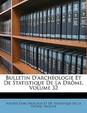 Bulletin D'Archologie Et de Statistique de La Drme, Volume 32