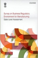 Survey On Business Regulatory Environment For Manufacturing : State Level Assessment