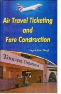 Air Travel Ticketing & Fare Construction