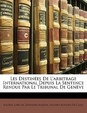 Les Destin Es de L'Arbitrage International Depuis La Sentence Rendue Par Le Tribunal de Gen Ve