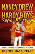 Bonfire Masquerade : Nancy Drew & The Hardy Boys  Super Mystery 5