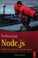 Professional Node Js : Building Javascript Based Scalable Software