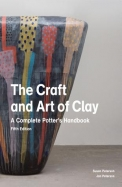 Craft & Art Of Clay : A Complete Potters Handbook