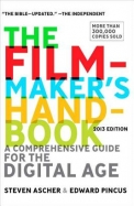 Filmmakers Handbook : A Comprehensive Guide For The Digital Age 2013 Edition