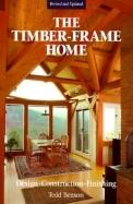 Timber-Frame Home: Design, Construction, Finishing